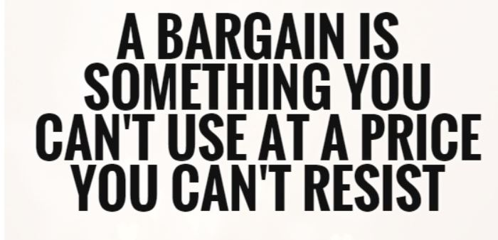 a-bargain-is-something-you-cant-use-at-a-price-you-cant-resist-quote-1.jpg
